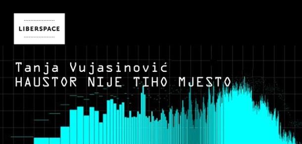 Tanja Vujasinovic - Haustor nije tiho mjesto