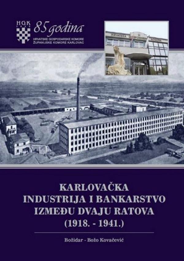 Karlovačka industrija i bankarstvo između dvaju ratova (1918. - 1941.)